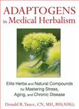 Adaptogens in Medical Herbalism, Donald R. Yance, 1620551004
