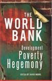 The World Bank : Development, Poverty, Hegemony, Moore, David B., 1869141008
