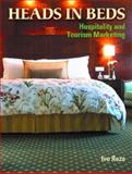 Heads in Beds : Hospitality and Tourism Marketing, Raza, Ivo, 0131101005