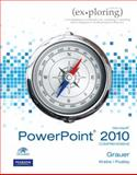 Exploring Microsoft Office PowerPoint 2010 Comprehensive, Grauer, Robert T. and Poatsy, Mary Anne, 0135091004