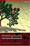 Modeling Reality : How Computers Mirror Life, Bialynicka-Birula, Iwona and Bialynicki-Birula, Iwo, 0198531001
