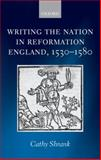 Writing the Nation in Reformation England, 1530-1580, Shrank, Cathy, 0199211000