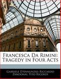 Francesca Da Rimini, Gabriele D'Annunzio and Riccardo Zandonai, 1141831007