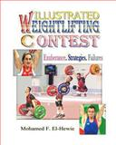 Weightlifting Contests Illustrated: Exuberance. Strategies. Failures, Mohamed El-Hewie, 1475011008