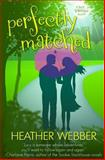 Perfectly Matched, Heather Webber, 1477471006