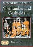 Northumberland Coalfields, Taylor, Neil, 1846741009