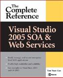 Visual Studio 2005 SOA and Web Services : The Complete Reference, Gao, Tom, 0071491007