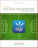 College Accounting : A Practical Approach, Slater, Jeffrey, 0133791009