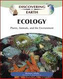 Ecology : Plants, Animals, and the Environment, Allaby, Michael, 0816061009