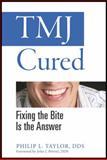 TMJ Cured, Philip L. Taylor, 0982391005
