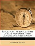 Report on the Edible Fishes of Lake Menzaleh, Their Capture and Preservation, J. Clyde 1918- Mitchell, 1148091009