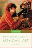 New Tendencies in Mexican Art : The 1990s, Gallo, Ruben, 140396100X