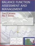 Balance Function Assessment and Management, Gary P. Jacobson, Neil Shepard, 1597561002