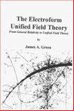 The Electroform Unified Field Theory, Green, James A., 1890121002