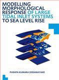 Modelling Morphological Response of Large Tidal Inlet Systems to Sea Level Rise, Dissanayake, Pushpa Kumara, 0415621003