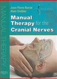 Manual Therapy for the Cranial Nerves, Barral, Jean-Pierre and Croibier, Alain, 0702031003