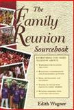 The Family Reunion Sourcebook, Wagner, Edith, 0737301007