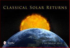 Classical Solar Returns, J. Lee Lehman, 0764341006
