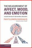 The Measurement of Affect, Mood, and Emotion : A Guide for Health-Behavioral Research, Ekkekakis, Panteleimon, 1107011000