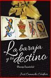 La Baraja y TÚ Destino, José Camacho Córdova, 1463351003