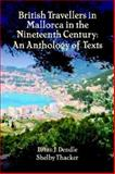 British Travellers in Mallorca in the Nineteenth Century : An Anthology of Texts, , 1588711005