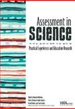 Assessment in Science : Practical Experiences and Education Research, Maureen McMahon, 1933531002