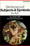Dictionary of Subjects and Symbols in Art, James A. Hall, 0064301001