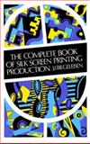The Complete Book of Silk Screen Printing Production, J. I. Biegeleisen, 0486211002