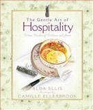 The Gentle Art of Hospitality, Alda Ellis, 0736921001