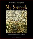 My Struggle, Karl Ove Knausgaard, 0914671006