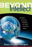 Beyond Intellect, Susan McNeal Velasquez, 0979641004
