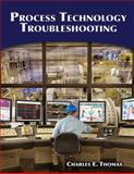 Process Technology Troubleshooting, Thomas, Charles E., 1428311009