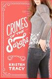 Crimes of the Sarahs, Kristen Tracy, 1442481005