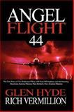 Angel Flight 44, Glen Hyde, Rich Vermillion, 193314100X