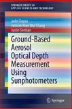 Ground-Based Aerosol Optical Depth Measurement Using Sunphotometers, Dayou, Jedol and Chang, Jackson Hian Wui, 9812871004