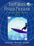 The Career Fitness Program : Exercising Your Options, Sukiennik, Diane and Bendat, William, 0130861006