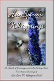 His Spirit's Whisperings : An Epistle of Encouragement to the Seeking Heart, Rodrigues-Bush, Lei Loni, 0982501005