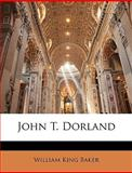 John T Dorland, William King Baker, 1144621003