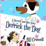 Derrick the Dog, B. Crowell, 1484121007