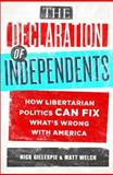The Declaration of Independents, Nick Gillespie and Matt Welch, 1610391004