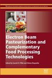 Electron Beam Pasteurization and Complementary Food Processing Technologies, , 1782421009