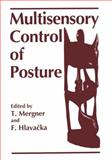 Multisensory Control of Posture : Proceedings of an International Symposium on Sensory Interaction in Posture and Movement Control Held in Smolenice, Slovakia, September 9-11, 1994, As a Satellite Symposium to the European Neuroscience Association Meeting of 1994, , 0306451018