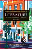 The Bedford Introduction to Literature : Reading, Thinking, Writing, Meyer, Michael, 0312601018