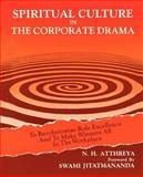 Spiritual Culture in the Corporate Drama, Nagam Atthreya, 0595301010