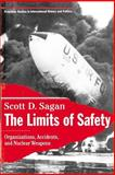 The Limits of Safety : Organizations, Accidents, and Nuclear Weapons, Sagan, Scott D., 0691021015