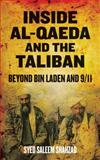 Inside Al-Qaeda and the Taliban : 9/11 and Beyond, Shahzad, Syed Saleem, 0745331017