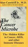 The Cancer Microbe, Alan Cantwell, 0917211014