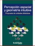 Percepción y Geometria Intuitiva Propuesta de Unidades Didacticas, varios, 9587101014