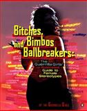 Bitches, Bimbos, and Ballbreakers, Guerilla Girls Staff and Guerrilla Girls, 0142001015