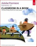 Adobe Premiere Elements 10 Classroom in a Book, Adobe Creative Team, 0321811011